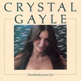 Somebody Loves You 1975 Crystal Gayle