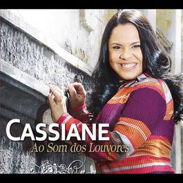 Ao Som dos Louvores 2011 Cassiane