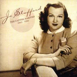 The Capitol Rarities 1943 - 1950 2010 Jo Stafford