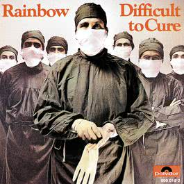 Difficult To Cure 1999 Rainbow(欧美)