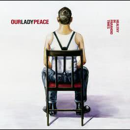 Healthy In Paranoid Times 2005 Our Lady Peace