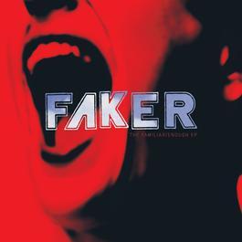The Familiar / Enough 2005 Faker