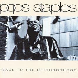 Peace To The Neighborhood 1992 Pops Staples