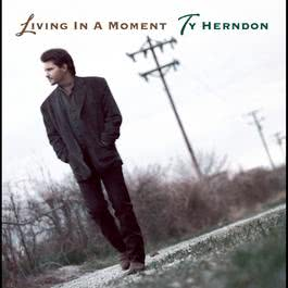 Living In A Moment 1996 Ty Herndon