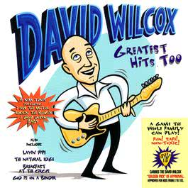Greatest Hits Too 1997 David Wilcox
