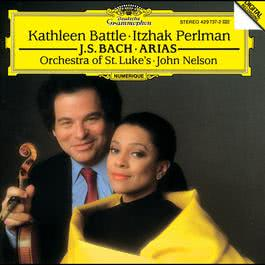 J.S. Bach: Arias for Soprano and Violin 1992 Itzhak Perlman; John Nelson; Kathleen Battle; The Orchestra of St. Luke's