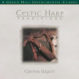 Celtic Harp Traditions 1999 Cynthia Wyatt