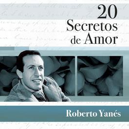 20 Secretos De Amor - Roberto Yanés 2007 Roberto Yanés