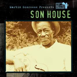 Martin Scorsese Presents The Blues: Son House 2003 Son House