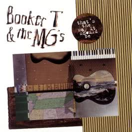 That'S The Way It Should Be 1994 Booker T. & The MG's