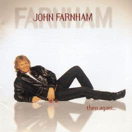 Then Again ... 1993 Johnny Farnham