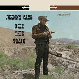 Ride This Train 2014 Johnny Cash