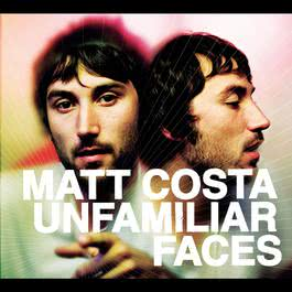 Unfamiliar Faces 2007 Matt Costa