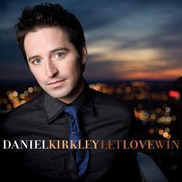 Let Love Win 2010 Daniel Kirkley