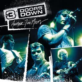 Another 700 Miles 2003 3 Doors Down