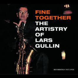 Fine Together - The Artistry Of Lars Gullin 2004 Lars Gullin