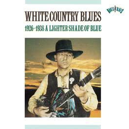White Country Blues (1926-1938) 1993 Various Artists