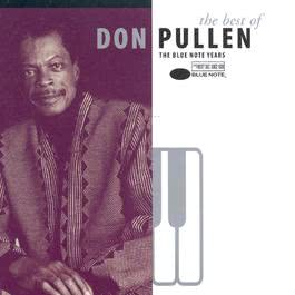 The Best Of Don Pullen: The Blue Note Years 1998 Don Pullen