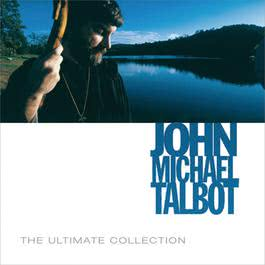 The Ultimate Collection 2006 John Michael Talbot