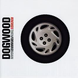 Reverse, Then Forward Again 2004 Dogwood