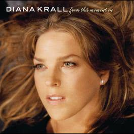 From This Moment On 2006 Diana Krall