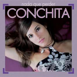 Nada Que Perder 2007 Conchita