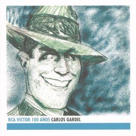 Carlos Gardel - RCA Victor 100 Años 2001 Carlos Gardel