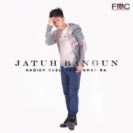 Jatuh Bangun (Feat. Aman Ra) 2017 Haqiem Rusli