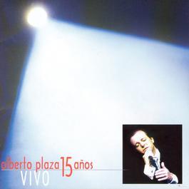 15 Años Vivo 2006 Alberto Plaza