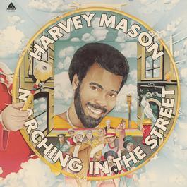 Marching In The Street 2006 Harvey Mason