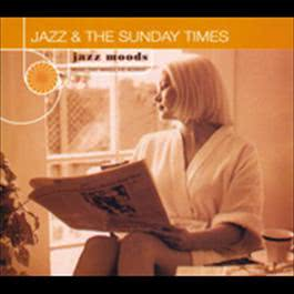 Jazz Moods: Jazz & The Sunday Times 1999 Various Artists