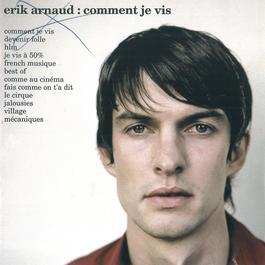 Comment Je Vis 2010 Erik Arnaud