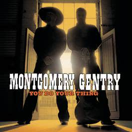 You Do Your Thing 2004 Montgomery Gentry