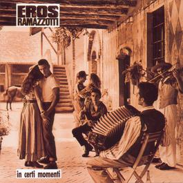 In Certi Momenti 1987 Eros Ramazzotti
