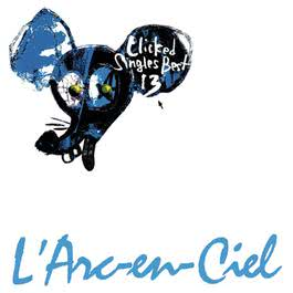 Clicked Singles Best 13 2012 L'Arc〜en〜Ciel