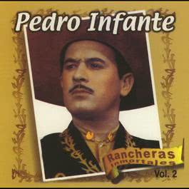 Rancheras Inmortales Vol. 2 2010 Pedro Infante