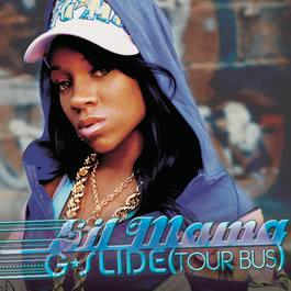 G-Slide (Tour Bus) (Radio Version) 2007 Lil' Mama