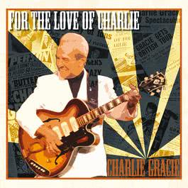 For The Love Of Charlie 2011 Charlie Gracie