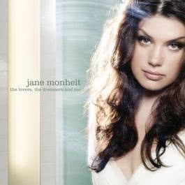 The Lovers, the Dreamers and Me 2008 Jane Monheit