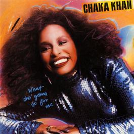 What Cha' Gonna Do For Me 2008 Chaka Khan