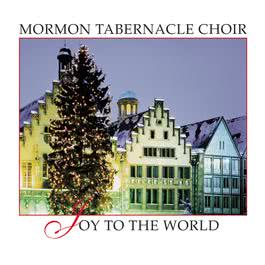 Joy to the World 1993 The Mormon Tabernacle Choir