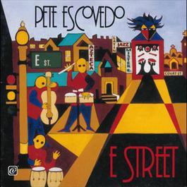 E Street 1997 Pete Escovedo