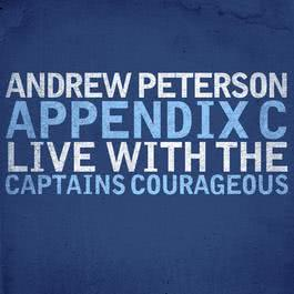 Appendix C: Live With The Captains Courageous 2010 Andrew Peterson