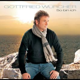 So bin ich 2010 Gottfried Wurcher