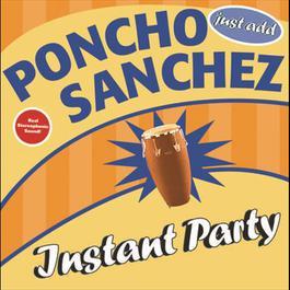 Instant Party 2008 Poncho Sanchez