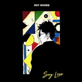 Say Less 2017 Roy Woods