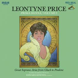 Leontyne Price - Prima Donna Vol. 3: Great Soprano Arias from Gluck to Poulenc 2016 Leontyne Price