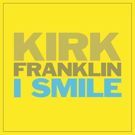 I Smile 2011 Kirk Franklin