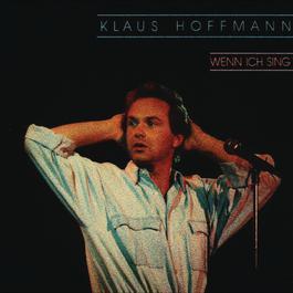 Wenn ich sing 1994 Klaus Hoffmann