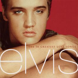 The 50 Greatest Love Songs 2001 Elvis Presley